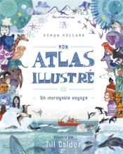 Vente  Mon atlas illustré  - Holland Simon - Simon Holland - Jill Calder