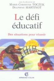 Le défi éducatif ; des situations pour réussir - Couverture - Format classique
