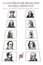 La littérature française ; histoire et perspectives - Couverture - Format classique