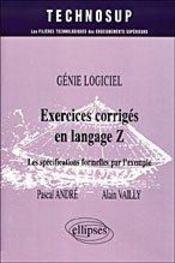 Genie Logiciel Exercices Corriges En Langage Z Les Specifications Formelles Par L'Exemple - Intérieur - Format classique