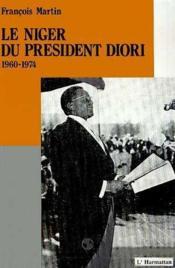 Le Niger du president Diori (1960-1974) - Couverture - Format classique