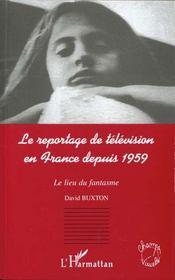 Le Reportage De Television En France Depuis 1959 ; Le Lieu Du Fantasme - Intérieur - Format classique