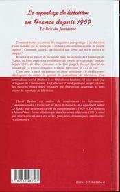 Le Reportage De Television En France Depuis 1959 ; Le Lieu Du Fantasme - 4ème de couverture - Format classique