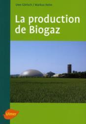 La Production De Biogaz - Couverture - Format classique