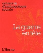 Cahiers D'Anthropologie Sociale T.2 ; La Guerre En Tête - Couverture - Format classique