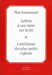 Lettres A Une Mere Sur La Foi & Catechisme Des Plus Petits - Couverture - Format classique