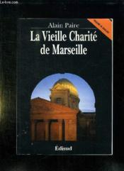La vieille charite de marseille - Couverture - Format classique
