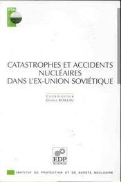Catastrophes et accidents nucleaires dans l'ex-union sovietique - Intérieur - Format classique