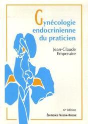 Gynécologie endocrinienne du praticien (6e édition) - Couverture - Format classique