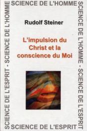 Impulsion du Christ et conscience du Moi - Couverture - Format classique