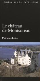 Le château de Montsoreau ; Maine-et-Loire - Couverture - Format classique