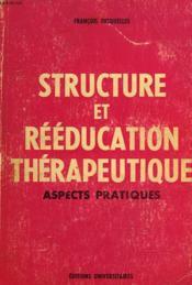 Structure Et Reeducation Therapeutique. Aspects Pratiques. - Couverture - Format classique