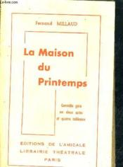 La Maison Du Printemps - Comedie Gaie En Deux Actes Et Quatre Tableaux. - Couverture - Format classique