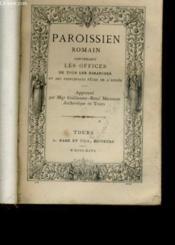 Paroissien Romain Contenant Les Offices De Tous Les Dimanches Et Des Principiales Fetes De L'Annee N°120 - Couverture - Format classique