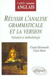 Reussir L'Analyse Grammaticale Et La Version Initiation Et Methodologie Capes/Agregation Anglais - Intérieur - Format classique