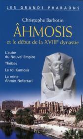 Ahmosis et le début de la XVIII dynastie - Couverture - Format classique