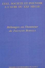 Etat, Societe Et Pouvoir A L'Aube Du 21e Siecle. Melanges En L'Honneu R De Francois Borella - Couverture - Format classique