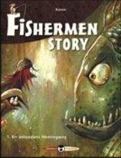 Fishermen story t.1 ; en attendant hemingway - Intérieur - Format classique