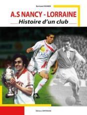 A.S Nancy-Lorraine ; histoire d'un club – Bertrand Munier