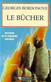 Le Bucher  - Georges Bordonove