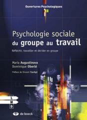 Psychologie du groupe au travail ; réfléchir, travailler et décider en groupe - Couverture - Format classique