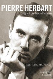 Pierre Herbart ou l'orgueil du dépouillement - Couverture - Format classique