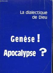 La Dialectique De Dieu - Genese ! Apocalypse ? - Couverture - Format classique