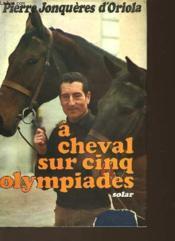 A Cheval Sur Cinq Olympiades - Couverture - Format classique