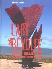 L'art revolte – Franz Krajcberg, un artiste pour sauver la foret – Pascale Lismonde – ACHETER OCCASION – 2005