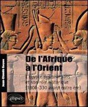 De L'Afrique A L'Orient L'Egypte Des Pharaons Et Son Role Historique (1800-330 Avant Notre Ere) - Intérieur - Format classique