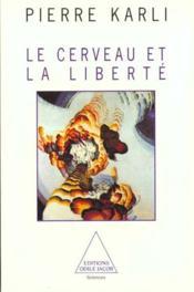 Le Cerveau Et La Liberte - Couverture - Format classique