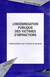 L'Indemnisation Publique Des Victimes D'Infractions ; L'Indemnisation Par Le Fonds De Garantie - Intérieur - Format classique