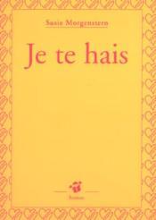 Je Te Hais - Couverture - Format classique