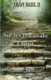 Sur Les Traces Du Christ - Couverture - Format classique