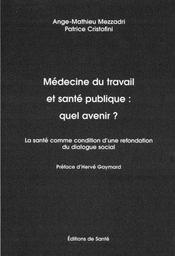 Medecine Du Travail Et Sante Publique : Quel Avenir ? - Intérieur - Format classique
