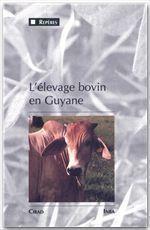 L'élevage bovin en Guyane, une innovation majeure dans un milieu equatorial de plaine 1975-1990 - Couverture - Format classique