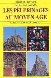 Les Pelerinages Au Moyen Age - Couverture - Format classique