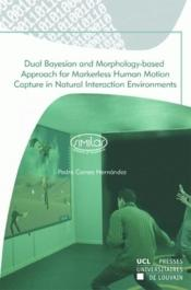 Dual Bayesian And Morphology-Based Approach For Markeless Human Motion - Couverture - Format classique