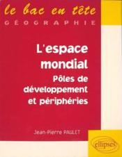 L'Espace Mondial Poles De Developpement Et Peripheries - Couverture - Format classique