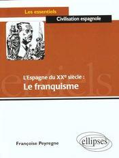 L'Espagne Du Xxe Siecle Le Franquisme - Intérieur - Format classique