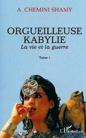 Orgueilleuse Kabylie T.1 ; La Vie Et La Guerre - Intérieur - Format classique