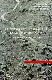 La Decouverte Et Ses Recits En Sciences Humaines ; Champollion, Freud Et Les Autres - Intérieur - Format classique