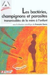 Les Bacteries, Champignons Et Parasites Transmissibles De La Mere A L'Enfant - Intérieur - Format classique