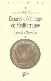 Espaces D Echanges En Mediterranee. Antiquite Et Moyen Age - Intérieur - Format classique