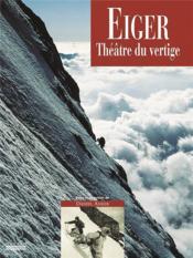 Eiger, Theatre Du Vertige - Couverture - Format classique