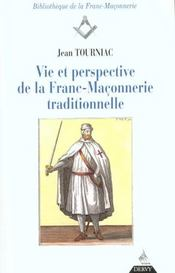 Vie Et Perspective De La Franc-Maconnerie Traditionnelle - Intérieur - Format classique