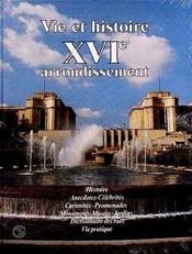 Vie et histoire du xvi e arrondissement paris - Couverture - Format classique