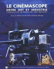 Le cinemascope ; entre art et industrie ; cinemascope between art and industry - Couverture - Format classique