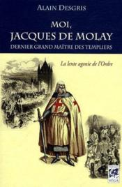 Vente  Moi, Jacques de Molay  - Alain Desgris