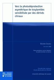 Vers La Photodeprotection Asymetrique De Tosylamides Par Des Derives Chiraux - Couverture - Format classique